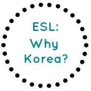 ESL Why Korea