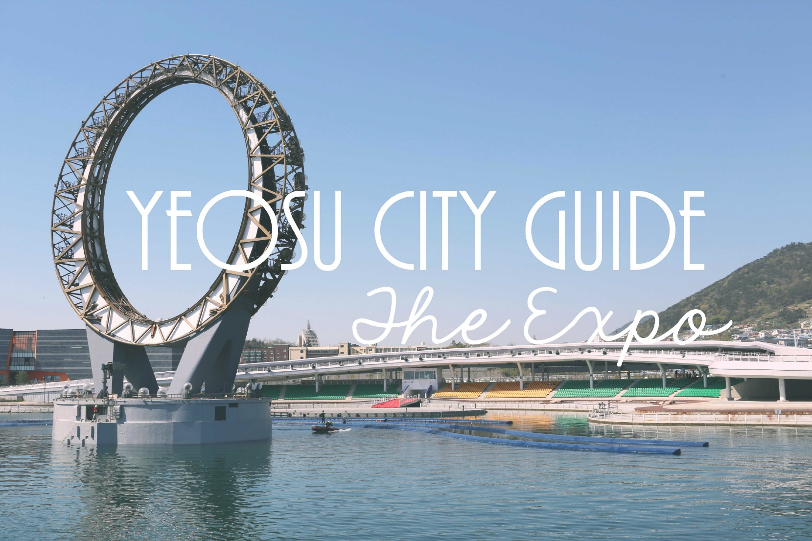 Yeosu City Guide – The Expo